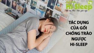 tac dung cua goi chong trao nguoc da day hi sleep
